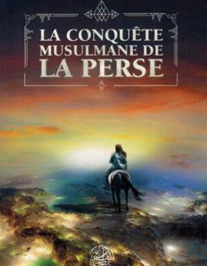 La Conquête Musulmane de la Perse – Agha Ibrahim Akram – Editions Ribât