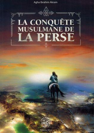 La Conquête Musulmane de la Perse - Agha Ibrahim Akram - Editions Ribât-0