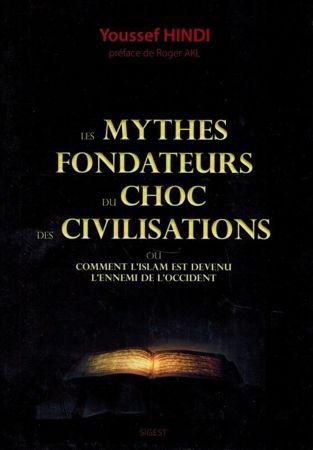 Les Mythes Fondateurs du Choc des Civilisations - Youssef Hindi-0