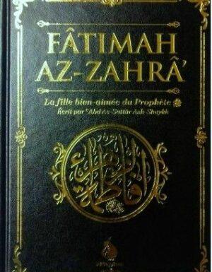 1 Fâtimah Az-Zahrâ – La fille bien-aimée du Prophète – 'Abd As-Sattar Ash-Shaykh – Al Bayyinah
