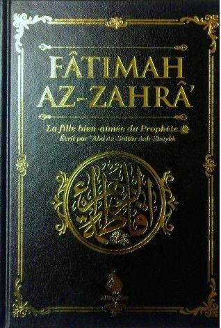 1 Fâtimah Az-Zahrâ - La fille bien-aimée du Prophète - 'Abd As-Sattar Ash-Shaykh - Al Bayyinah-0