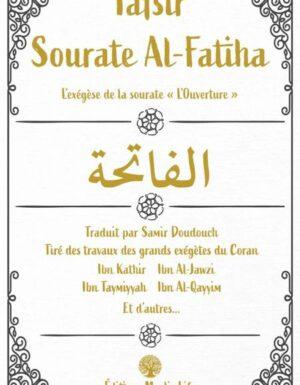 "Tafsir Sourate Al-Fatiha: L'exégèse de la sourate ""L'Ouverture""-0"