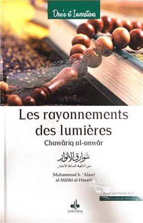 Rayonnements des lumières (Les) - Chawâriq al-anwâr / (Ar-Fr-Phonétique) Muhammad b. 'Alawi al-Maliki al-Hasani-0