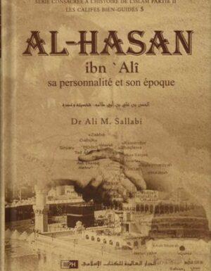 Al-Hasan ibn 'Alî: Sa personnalité et son époque. Dr Ali M. Sallâbi