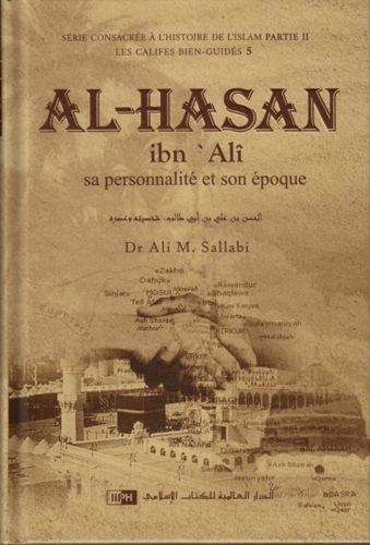Al-Hasan ibn 'Alî: Sa personnalité et son époque. Dr Ali M. Sallâbi-0