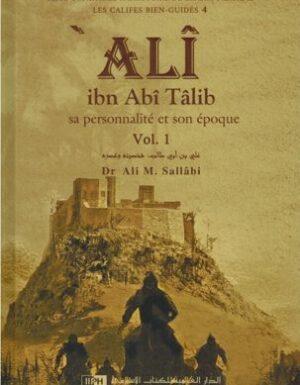 Ali Ibn Abî Tâlib – Sa personnalité et son époque (2 Volumes) Dr Ali M. Sallâbi
