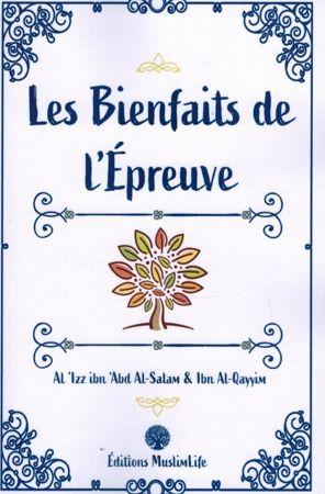 Les Bienfaits de l'Épreuve - Al-'Izz Ibn 'Abd Al-Salam & Ibn Al-Qayyim -0
