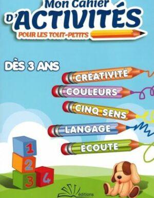 Mon Cahier d'Activités pour les tout-petits - Dès 3 ans - Editions Portfolio-0