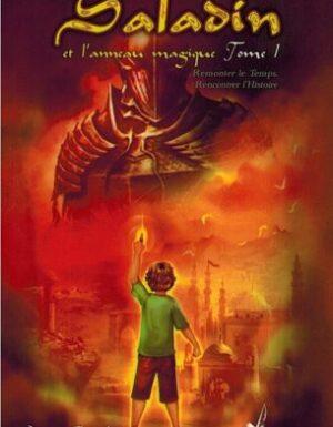 Saladin et l'anneau magique - Tome 1 - Remonter le Temps, Rencontrer l'Histoire - Lyess Chacal - Oryms-0