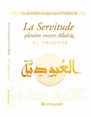La Servitude plénière envers Allah (AL-'UBUDIYYA) - Al Bayyinah-0