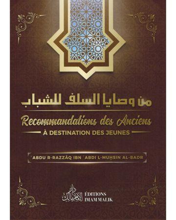 Recommandations des Anciens à Destination des jeunes - Abdur-R-Razzâq Ibn 'Abdul-Muhsin Al-Badr - Editions Imam Malik-0