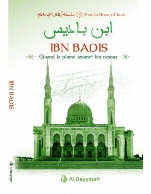 Ibn Badis – Quand la plume soumet les canons – Héros de l'Islam (3)