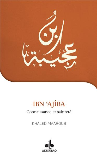 Je veux connaître Ibn Ajîba connaissance et sainteté-0