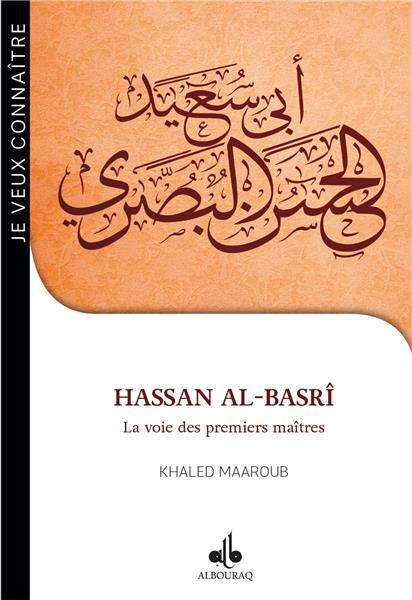 Je veux connaître Hassan al-Basrî - la voie des premiers maîtres-0
