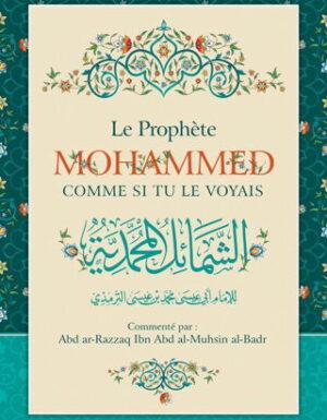Le Prophète Mohammed comme si tu le voyais - Abu Isâ Mohammed at-Tirmidhî - Ibn Badis-0