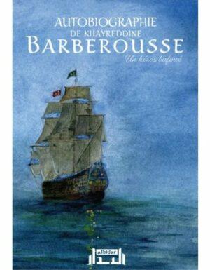 Autobiographie de Khayreddine BARBEROUSSE - Un héros bafoué -0