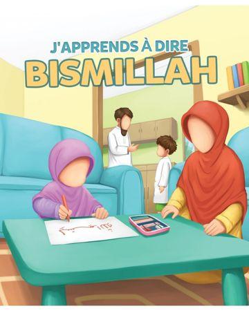 J'apprends à dire BISMILLAH -0