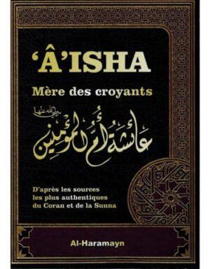 'Âisha Mère des Croyants selon le Coran et la Sunna – Al-Haramayn