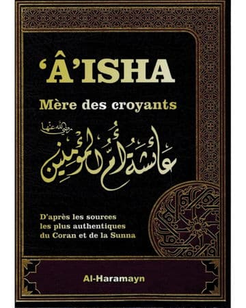'Âisha Mère des Croyants selon le Coran et la Sunna - Al-Haramayn-0