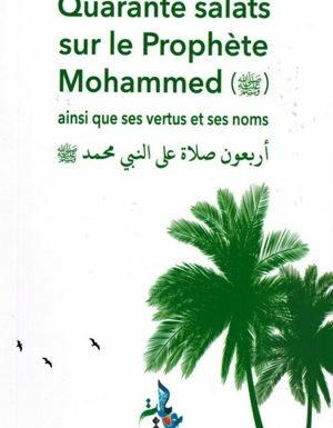 Quarante Salats sur le Prophète Mohammed (Ses vertus et noms)-0