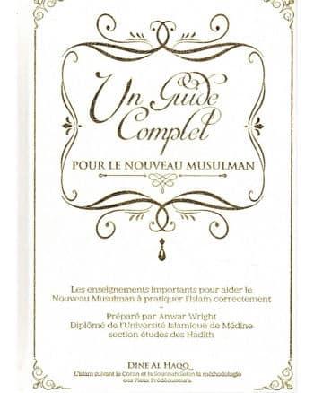 Un Guide Complet - Pour le Nouveau Musulman - Dine Al Haqq-0