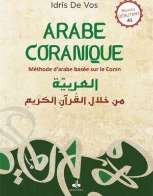 L'arabe Coranique  – Méthode d´arabe centrée sur le Coran DE VOS, IDRIS