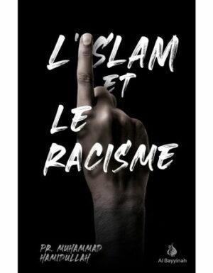 L'ISLAM ET LE RACISME – PR. MUHAMMAD HAMIDULLAH – AL BAYYINAH