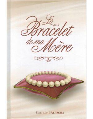 LE BRACELET DE MA MÈRE – ALÎ IBN JÂBIR AL-FAYJÎ – EDITIONS AL IMAM