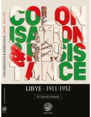 COLONISATION & RÉSISTANCE : LYBIE (1911-1932) – S.E ZAIMECHE AL-DJAZAIRI – EDITIONS RIBÂT