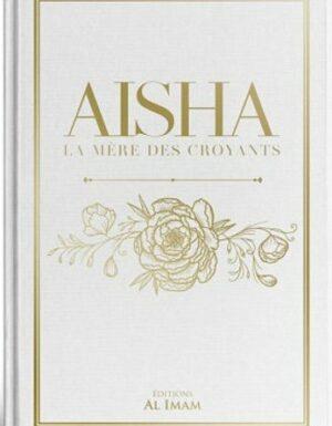 AISHA, LA MÈRE DES CROYANTS