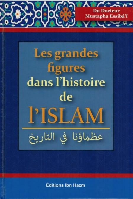 LES GRANDES FIGURES DANS L'HISTOIRE DE L'ISLAM
