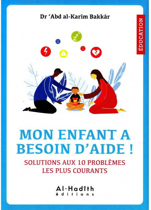 Mon Enfant A Besoin D'aide ! Solutions Aux 10 Problèmes Les Plus Courants