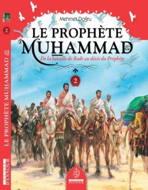 Le Prophète MuhammadDe la bataille de Badr au décès du Prophète