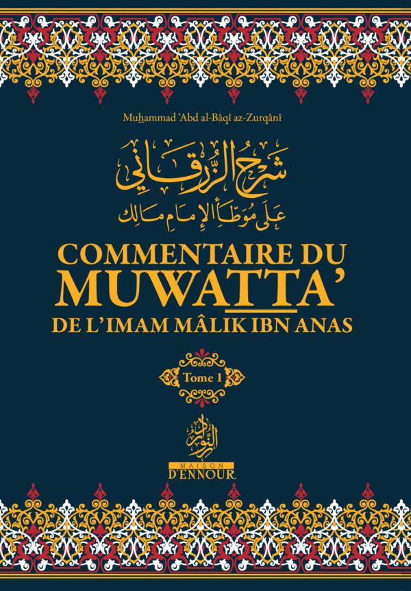 Commentaire d'az-Zurqânî du Muwatta' de l'imam Mâlik