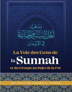 La Voie Des Gens De La Sunnah Et Du Groupe Au Sujet De La Foi