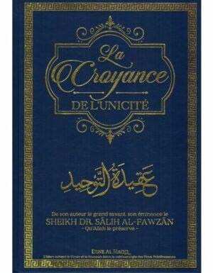 LA CROYANCE DE L'UNICITÉ - SHAYKH SÂLIH AL-FAWZÂN - DINE AL HAQQ