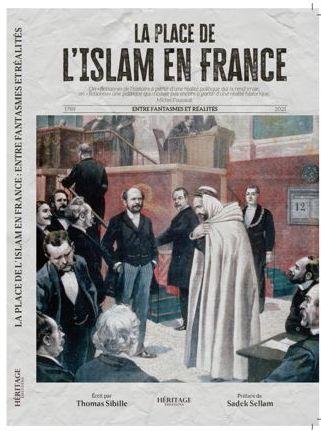 LA PLACE DE L'ISLAM EN FRANCE (VERSION INTÉGRALE) - THOMAS SIBILLE - EDITIONS HÉRITAGE