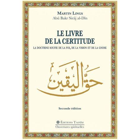 Le Livre de la Certitude. La doctrine soufie de la Foi, de la Vision et de la Gnose.