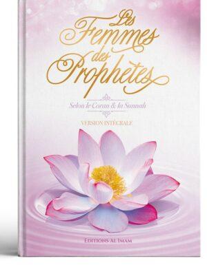 Les femmes des prophètes VERSION INTEGRALE - Ahmed khalil juma - Editions al imam