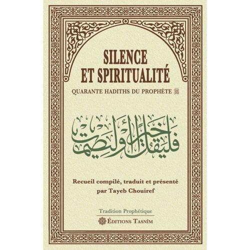 Silence et Spiritualité. Quarante Hadiths du Prophète