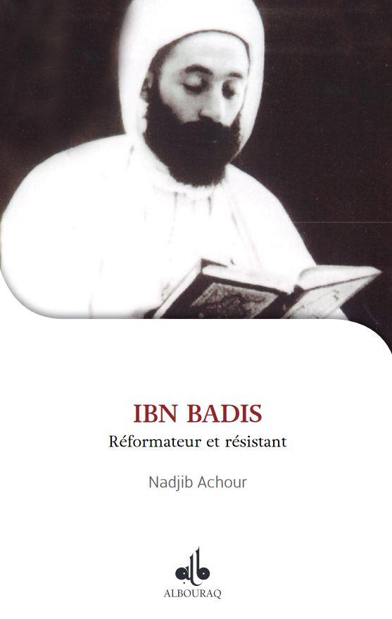 Ibn Badis: réformateur et résistant