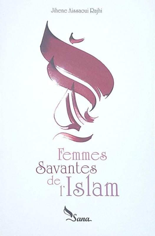 Femmes Savantes De L'Islam, De Jihene Aissaoui Rajhi