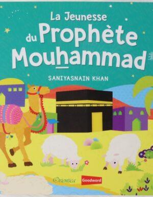 La Jeunesse du Prophète Mouhammad