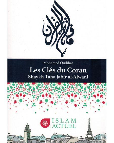 LES CLÉS DU CORAN - MOHAMED OUDIHAT - EDITION ISLAM ACTUEL