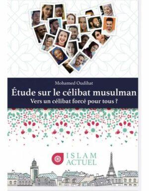 Étude sur le célibat musulman vers un célibat forcé pour tous - Mohamed Oudihat